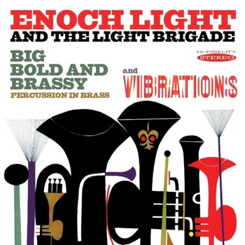 Big Bold and Brassy/Vibrations - Light Enoch and The Light Brigade
