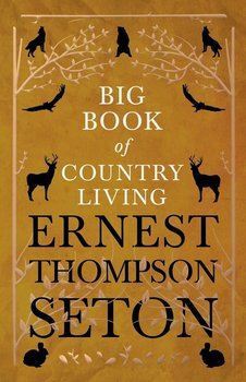 Big Book of Country Living-Seton Ernest Thompson