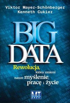 Big data. Rewolucja, która zmieni nasze myślenie pracę i życie                      (ebook)
