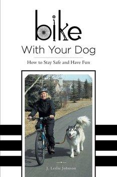 Bike With Your Dog-Johnson J. Leslie