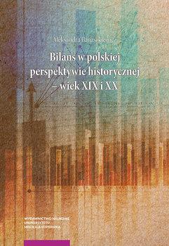 Bilans w polskiej perspektywie historycznej wiek XIX i XX-Banaszkiewicz Aleksandra