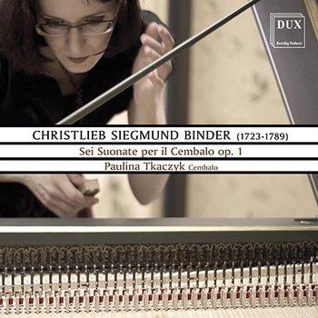Binder: Sei Suonate Per Il Cembalo Op. 1-Tkaczyk Paulina