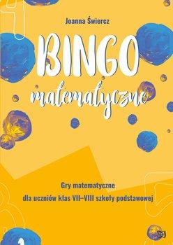 Bingo matematyczne. Gry matematyczne dla klas VII-VIII-Świercz Joanna