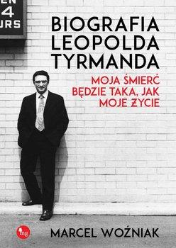 Biografia Leopolda Tyrmanda. Moja śmierć będzie taka, jak moje życie                      (ebook)