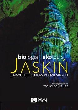 Biologia i ekologia jaskiń i innych obiektów podziemnych-Opracowanie zbiorowe
