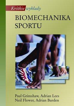 Biomechanika sportu. Krótkie wykłady-Grimshaw Paul, Lees Adrian, Fowler Neil, Burden Adrian