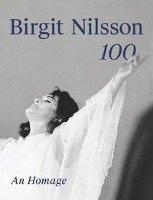 Birgit Nilsson. 100-Bacquier Gabriel, Blaha Peter, Christiansen Rupert, Domingo Placido, Fischer Jens Malte, Freni Mirella