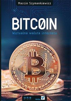 Bitcoin. Wirtualna waluta internetu-Szymankiewicz Marcin