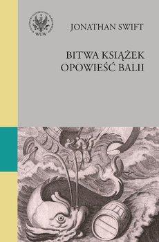 Bitwa książek / Opowieść Balii-Swift Jonathan