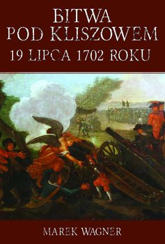 Bitwa pod Kliszowem 19 lipca 1702 roku-Wagner Marek