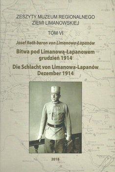 Bitwa pod Limanową-Łapanowem. Grudzień 1914. Tom 6-Roth Josef