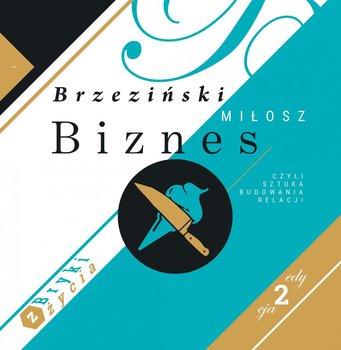 Biznes, czyli sztuka budowania relacji-Brzeziński Miłosz