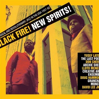 Black Fire! New Spirits! Radical and Revolutionary Jazz in the USA 1957-82 - Soul Jazz Records Presents