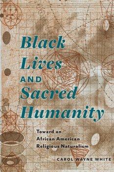 Black Lives and Sacred Humanity-White Carol Wayne