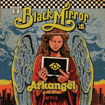 Black Mirror: Arkangel (Yellow Vinyl)-Isham Mark