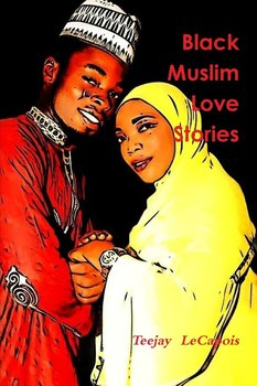 Black  Muslim  Love  Stories-Lecapois Teejay