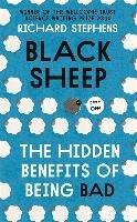 Black Sheep: The Hidden Benefits of Being Bad-Stephens Richard