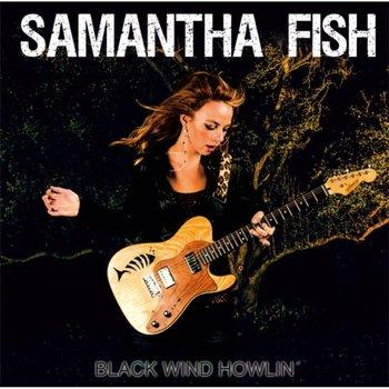 Black Wind Howlin'-Samantha Fish