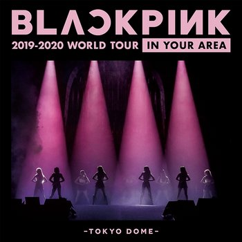 BLACKPINK 2019-2020 WORLD TOUR IN YOUR AREA -TOKYO DOME--BLACKPINK