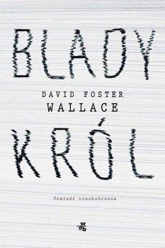 Blady król-Wallace David Foster
