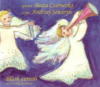 Blask Aureoli - Piosenki Świąteczne-Czarnecka Beata, Seweryn Andrzej