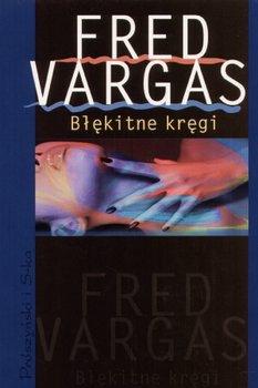 Błękitne kręgi-Vargas Fred