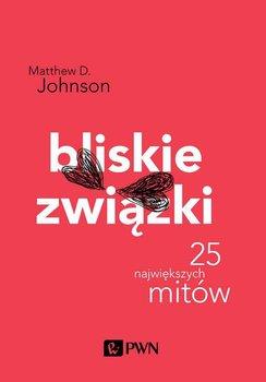 Bliskie związki. 25 największych mitów-Johnson Matthew D.