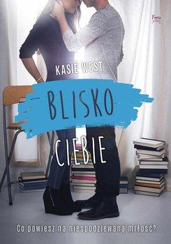 Blisko ciebie-West Kasie
