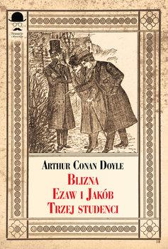 Blizna / Ezaw i Jakub / Trzej studenci-Doyle Arthur Conan