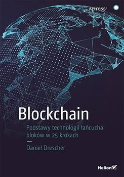 Blockchain. Podstawy technologii łańcucha bloków w 25 krokach-Drescher Daniel