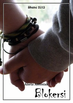 Blokersi. Scenariusz przedstawienia profilaktycznego dla uczniów gimnazjum-Antosiak Aneta