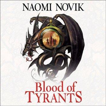Blood of Tyrants (The Temeraire Series, Book 8)-Novik Naomi