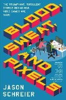 Blood, Sweat, and Pixels - Schreier Jason