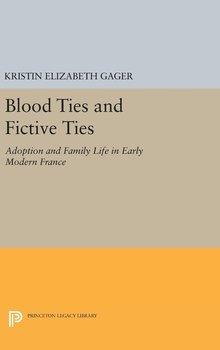 Blood Ties and Fictive Ties-Gager Kristin Elizabeth