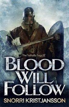Blood Will Follow: The Valhalla Saga Book II-Kristjansson Snorri