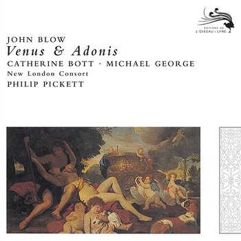Blow: Venus & Adonis - Catherine Bott, Michael George, New London Consort, Philip Pickett