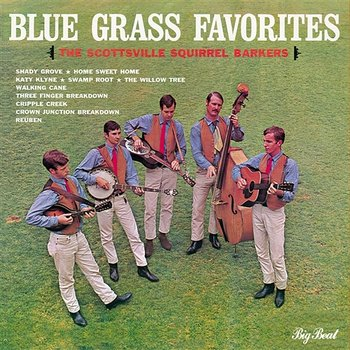 Blue Grass Favorites - The Scottsville Squirrel Barkers
