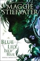 Blue Lily, Lily Blue-Stiefvater Maggie