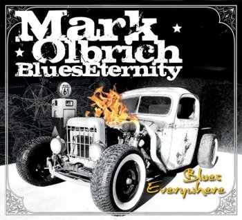 Blues Everywhere - Mark Olbrich Blues Eternity