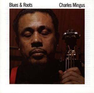 Blues & Roots-Mingus Charles