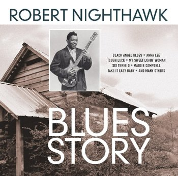 Blues Story (Remastered) - Nighthawk Robert