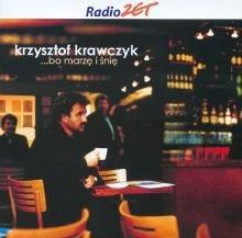... bo marzę i śnię-Krawczyk Krzysztof