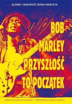 Bob Marley. Przyszłość to początek                      (ebook)