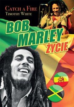 Bob Marley. Życie. Catch a Fre                      (ebook)