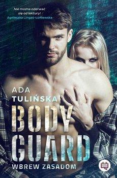Bodyguard. Wbrew zasadom-Tulińska Ada