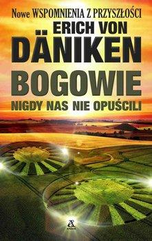 Bogowie nigdy nas nie opuścili-Von Daniken Erich