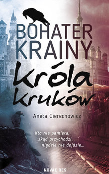 Bohater Krainy Króla Kruków-Cierechowicz Aneta
