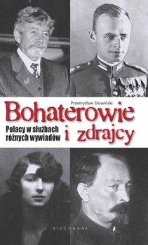 Bohaterowie i zdrajcy. Polacy w służbach różnych wywiadów                      (ebook)