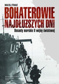 Bohaterowie najdłuższych dni. Desanty morskie II wojny światowej-Franz Maciej