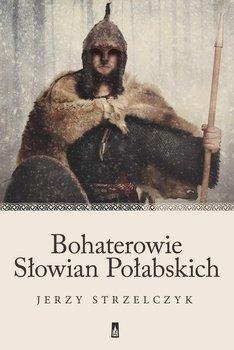 Bohaterowie Słowian Połabskich-Strzelczyk Jerzy